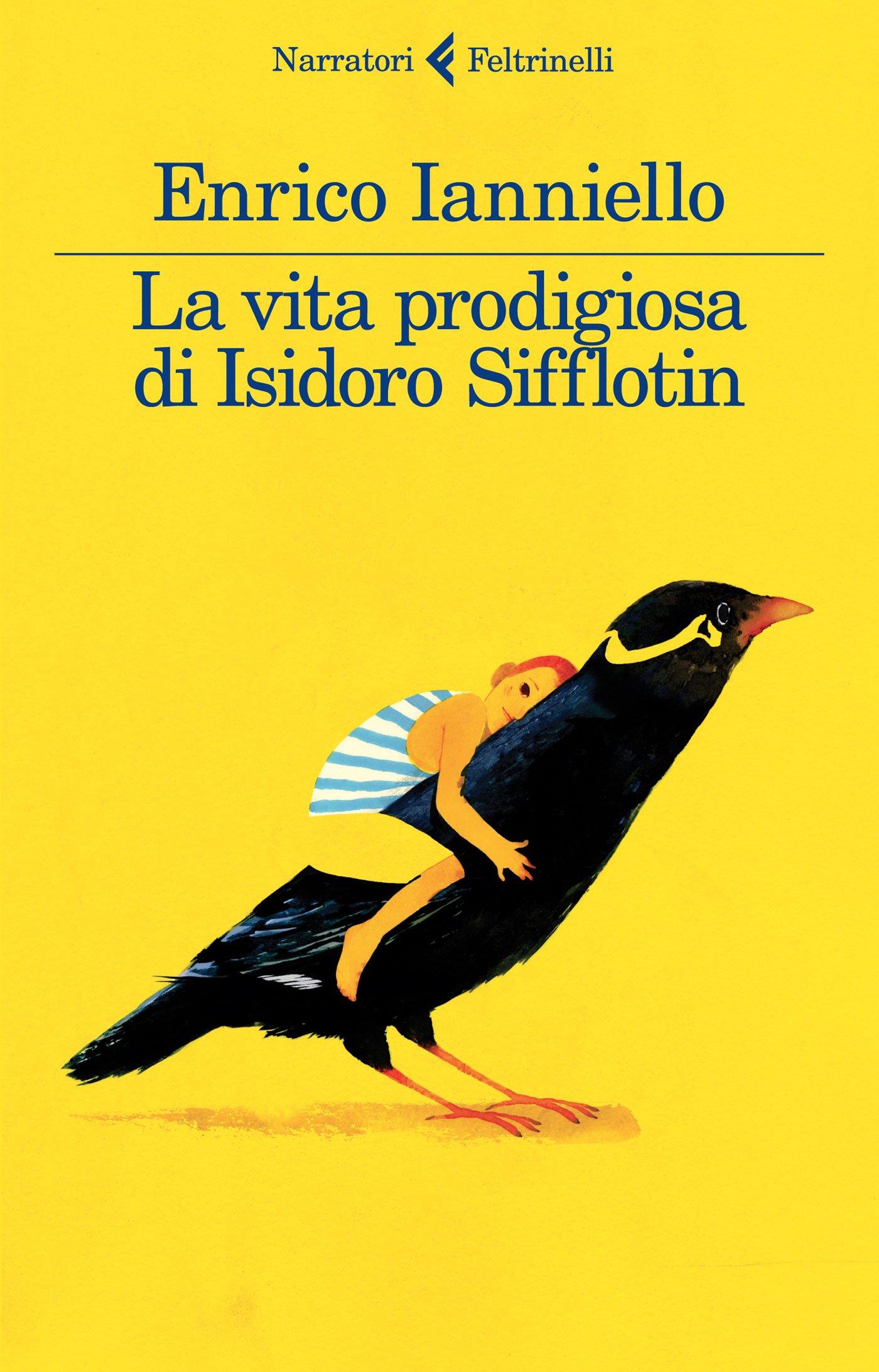 La vita prodigiosa di isidoro siffloton di enrico ianniello - Notte bianca specchia ...