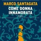 COME DONNA INNAMORATA di Marco Santagata